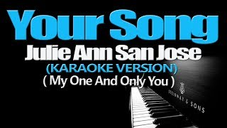 YOUR SONG (My One and Only You) - Julie Anne San Jose (KARAOKE VERSION)