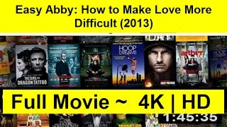 Easy Abby: How to Make Love More Difficult Full Movie