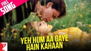 Yeh Hum Aa Gaye Hain Kahaan - Full Song (with Dialogues) - Veer-Zaara