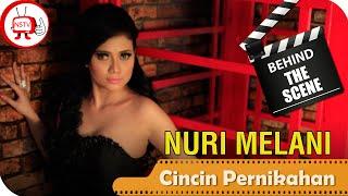 Nuri Melani - Behind The Scenes Video Klip Cincin Pernikahan - NSTV