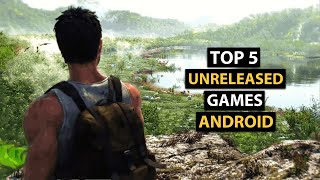 TOP 5 Unreleased Games For Android 2019 | Early Access Games For Android
