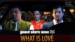 GTA 5 - What is Love