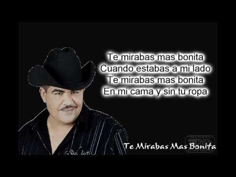 Chuy Lizarraga Te Mirabas Mas Bonita con letra 2012