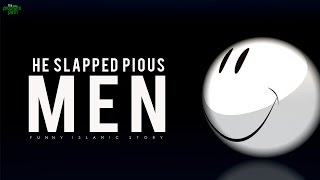 The Kid Who Slapped Pious Men - Funny Story