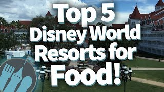 Top 5 Disney World Hotels for Food!
