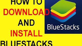 how to download and install bluestacks full version free for windows