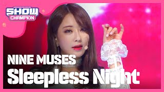 (ShowChampion EP.168) NINE MUSES - Sleepless Night (나인뮤지스 -잠은 안오고 배는 고프고)