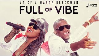 """Voice x Marge Blackman - Full Of Vibe (My Decision Riddim) """"2018 Soca"""" (Official Audio)"""