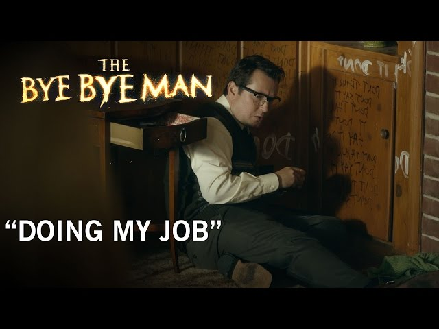 """The Bye Bye Man   """"Just Doing My Job""""   Now Playing In Theaters"""