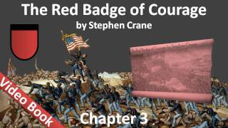 Chapter 03 - The Red Badge of Courage by Stephen Crane