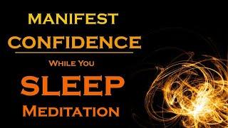 Manifest CONFIDENCE While You Sleep~Meditation~