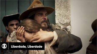 Liberdade, Liberdade: capítulo 2 da novela, terça, 12 de abril, na Globo