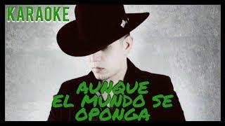 Aunque El Mundo Se Oponga - Karaoke Estilo Campirano - Jovanny Cadena