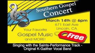 -Singing with the Saints-Performance Track - Original K-Gaither Vocal Band