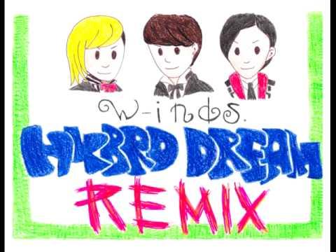 w-inds. HYBRID DREAM remix