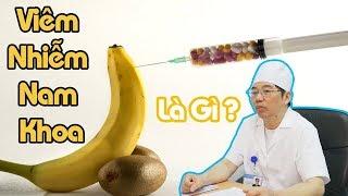 Viêm nhiễm Nam khoa và nguy cơ gây Vô sinh