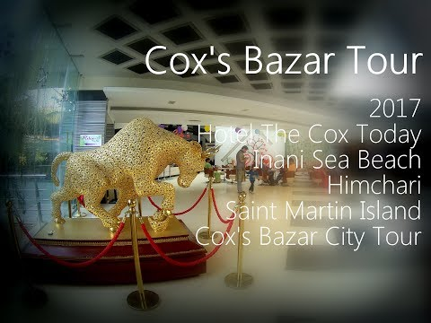 Cox's Bazar Tour 2017 | Hotel The Cox's Today
