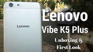 [Hindi - हिन्दी] Lenovo Vibe K5 Plus Unboxing & First Look