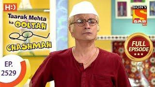 Taarak Mehta Ka Ooltah Chashmah - Ep 2529 - Full Episode - 9th August, 2018