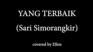 Yang Terbaik - Sari Simorangkir (JPCC) covered by Ellen
