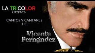 Mix de Vicente Fernandez (versiones completas) 15 Cantos y Cantares