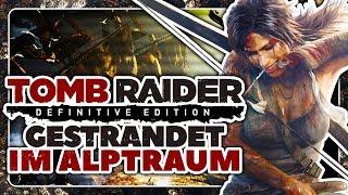 Gestrandet im ALPTRAUM! 🏹 #01 • Tomb Raider Definitive Edition