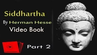 Siddhartha Video / Audiobook - By Herman Hesse [Part 2]