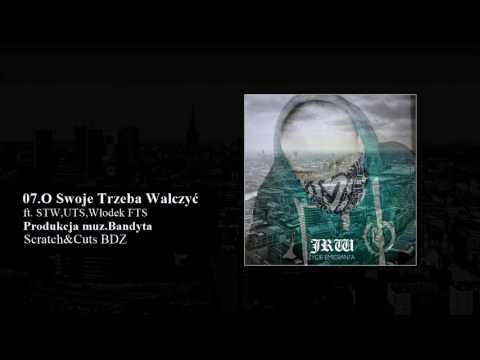 07.JRW - O Swoje Trzeba Walczyć (ft.STW,UTS,Włodek FTS)// Scratch&Cuts BDZ prod.Bandyta