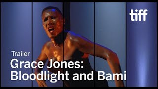 GRACE JONES: BLOODLIGHT AND BAMI Trailer | New Releases 2018
