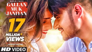 Kadir Thind: GALLAN MUK JANIYAN | Latest Punjabi Songs 2017 | Desi Routz | SHABBY