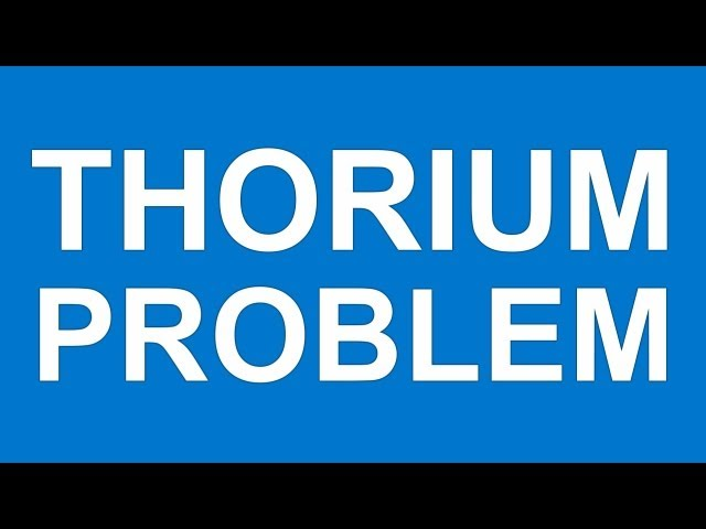 THE THORIUM PROBLEM - Manufacturing & energy sector hobbled by thorium