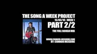 Week 1 of Connor McGuire's Song a Week Project - Part 2/2: The Finished Demo.