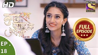 Kuch Rang Pyar Ke Aise Bhi - कुछ रंग प्यार के ऐसे भी - Ep 18 - Full Episode - 19th October, 2017