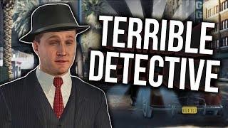 L.A Noire but I'm a terrible detective