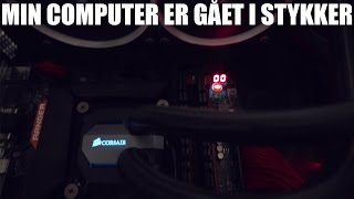 MIN COMPUTER ER GÅET I STYKKER