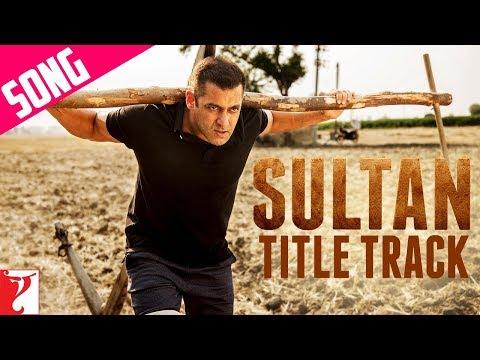 Sultan Title Song | Salman Khan | Anushka Sharma | Sukhwinder Singh | Shadab Faridi