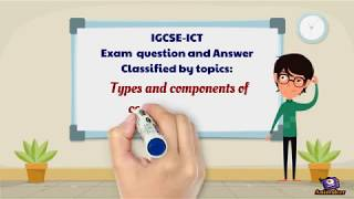 IGCSE-ICT-Theory Past papers Questions and Answers- Types and components of computer systems Part 1