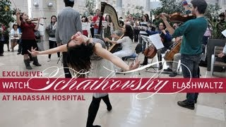 Tchaikovsky Flashwaltz at Hadassah Hospital