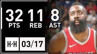 James Harden Full Highlights Rockets vs Pelicans (2018.03.17) - 32 Pts, 11 Reb, 8 Ast, CLUTCH!
