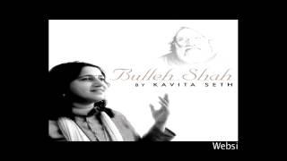 Ni Main Kamli - Bullehshah - Kavita Seth