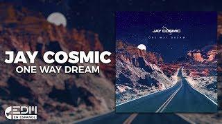 [Lyrics] Jay Cosmic - One Way Dream [Letra en español]