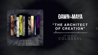 Dawn Of The Maya - The Architect Of Creation (Full Album Stream)