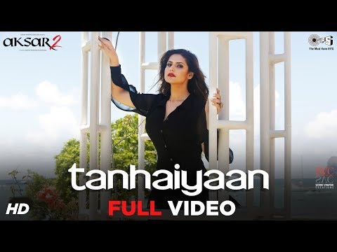 Xxx Mp4 Tanhaiyaan Full Song Video Aksar 2 Zareen Khan Abhinav Amit Mishra Mithoon Bollywood Hits 3gp Sex