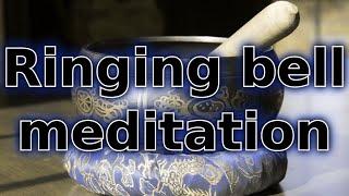 Ringing bell meditation - 10 minutes