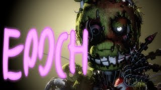 [SFM FNaF] Epoch - Remix by The Living Tombstone - Remake