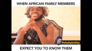 WHEN AFRICAN FAMILY MEMBERS EXPECT YOU TO KNOW THEM (African Comedy)
