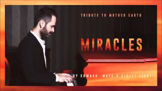 MIRACLES - Tribute to Mother Earth by EDWARD MAYA & VioletLight / INSTRUMENTAL /