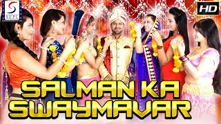 Salman Ka Swaymavar - Latest Bollywood Hindi Movies 2018 Full Movie HD l  Nawab Raja, Garima,