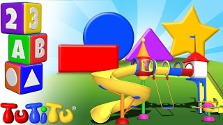 TuTiTu Preschool | Learning Shapes for Babies and Toddlers | Playground