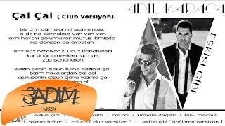 Adil Karaca - Çal Çal  'Club Versiyon' ( Official Lyric Video )